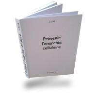 Prévenir l'anarchie cellulaire - Jade Recherche - LAIM - Editions M