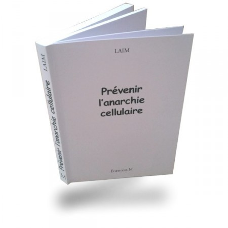 Prévenir l'anarchie cellulaire LAIM Editions M - Jade Recherche